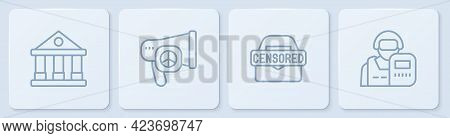 Set Line Courthouse Building, Censored Stamp, Peace And Police Officer. White Square Button. Vector