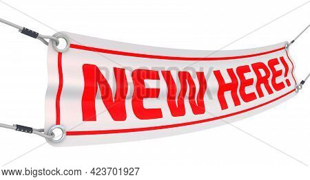 New Here! The Advertising Banner. Advertising Banner With Red Text New Here! Isolated. 3d Illustrati