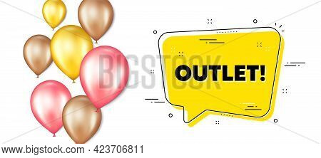 Outlet Text. Balloons Promotion Banner With Chat Bubble. Special Offer Price Sign. Advertising Disco