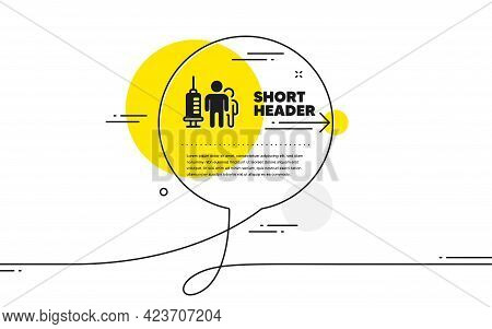 Medical Vaccination Icon. Continuous Line Chat Bubble Banner. Medicine Vaccine Sign. Pharmacy Medica