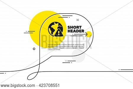 Internet Warning Icon. Continuous Line Chat Bubble Banner. Attention Triangle Sign. Caution Alert Sy