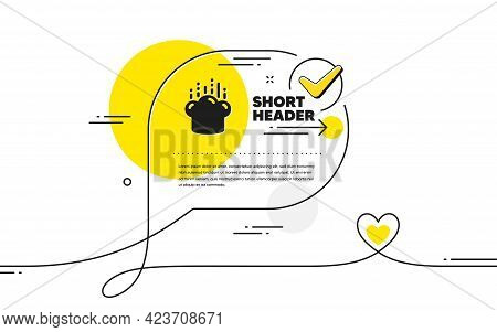 Cooking Hat Icon. Continuous Line Check Mark Chat Bubble. Chef Sign. Food Preparation Symbol. Cookin