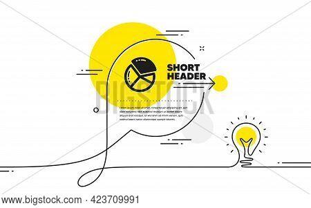 Pie Chart Icon. Continuous Line Idea Chat Bubble Banner. Presentation Graph Sign. Market Analytics S