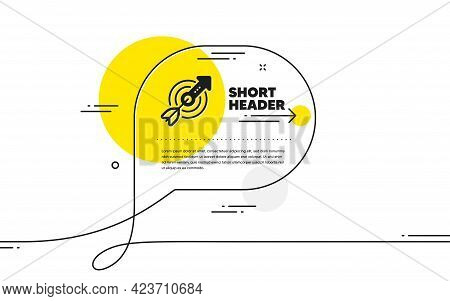 Target Aim Simple Icon. Continuous Line Chat Bubble Banner. Financial Target Sign. Business Objectiv