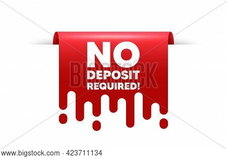 No Deposit Required. Red Ribbon Tag Banner. Promo Offer Sign. Advertising Promotion Symbol. No Depos