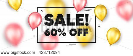 Sale 60 Percent Off Discount. Balloons Frame Promotion Ad Banner. Promotion Price Offer Sign. Retail