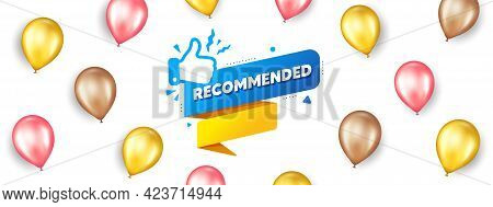 Recommended Paper Banner. Promotion Ad Banner With 3d Balloons. Best Deal Tag. Bubble With Thumbs Up