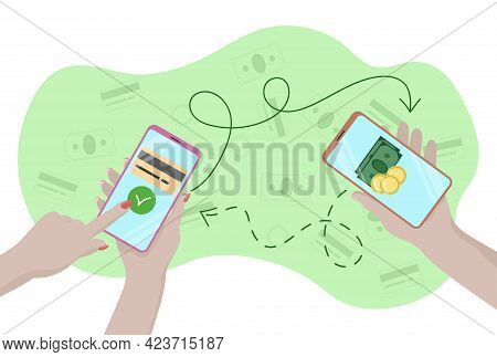 Mobile Money Transfers. Smartphones In Hands Of People. Arrows Show Directions Of Money Transfers. F
