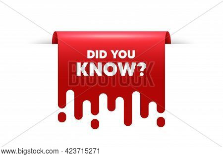 Did You Know Text. Red Ribbon Tag Banner. Special Offer Question Sign. Interesting Facts Symbol. Did