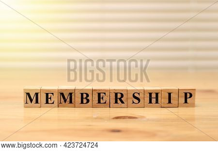 Membership, Text Words Typography Written On Wooden Cubes, Life And Business Motivational Inspiratio