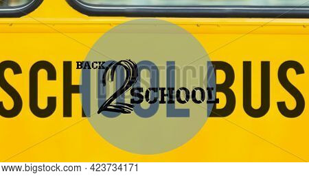 Composition of text back 2 school in black on yellow school bus. school, education and study concept digitally generated image.