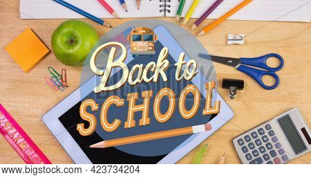 Composition of text back to school with pencil, over school stationery and equipment on wooden desk. school, education and study concept digitally generated image.