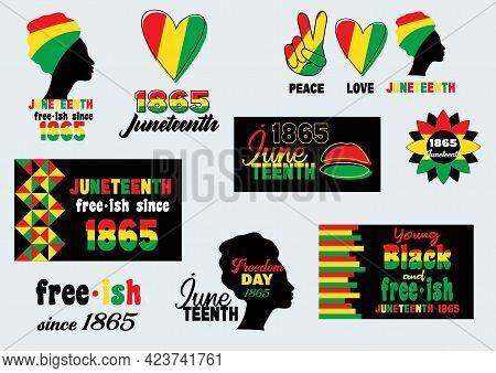 Juneteenth Set. Since June 19, 1865. Black History Month.young Black And Free-ish. Black Lives Matte