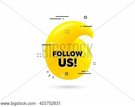 Follow Us Text. Yellow 3d Quotation Bubble. Special Offer Sign. Super Offer Symbol. Follow Us Minima