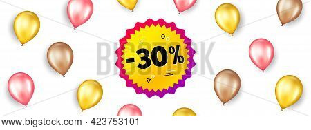 Sale 30 Percent Off Banner. Promotion Ad Banner With 3d Balloons. Discount Sticker Shape. Coupon Bub