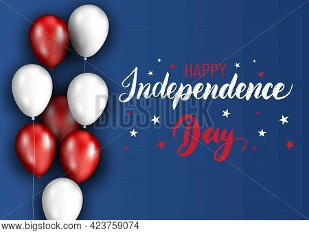 Vector Fourth Of July Hand Lettering.happy Independence Day Of United States Of America. Patriotic I