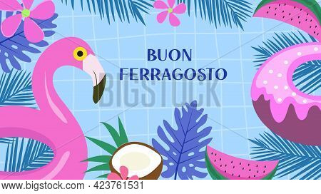 Buon Ferragosto Italian Summer Festival, Colourful Concept For August Holiday In Italy. Vector