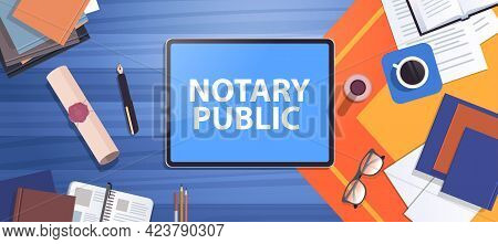 Notary Workplace With Legacy Stamp Sealed Document Legal Trust And Public Pen Near Tablet Pc Signing