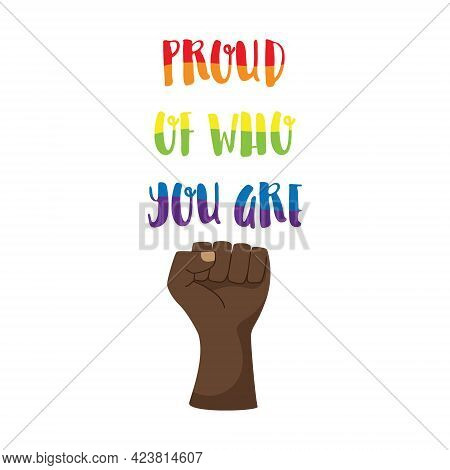 Postcard, Poster With Words Be Proud Of Who You Are. Lgbt Rainbow Colors.pride Month Concept. A Clen