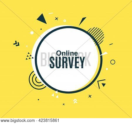 Online Survey White Banner On Yellow Background. Black Circle Frame With Geometric Abstract Elements