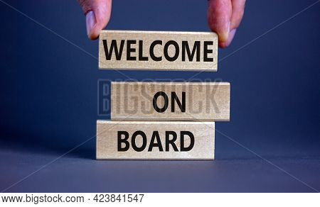Welcome On Board Symbol. Wooden Blocks With Words 'welcome On Board'. Beautiful Grey Background, Bus