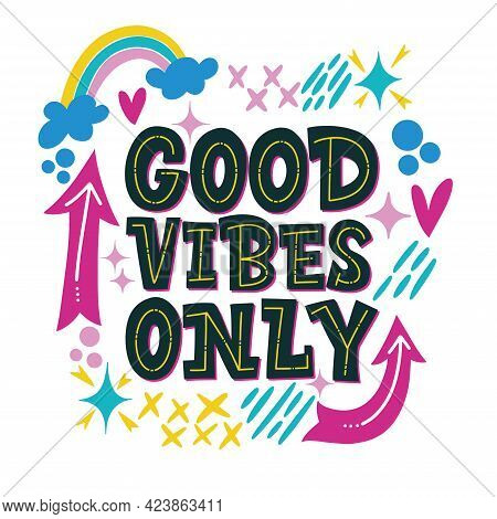 Cool Lettering On A Light Background. Good Vibes Only And Positive Thoughts Letterings. Text For Pos