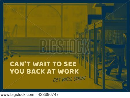 Composition of well wishes text with empty office and yellow tint. get well wishes and communication concept digitally generated image.