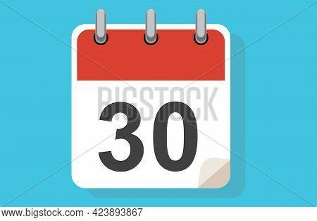 Day Thirty. Simple Calendar With Date 30. Flat Calendar Icon Vector Illustration. Calendar Icon Flat