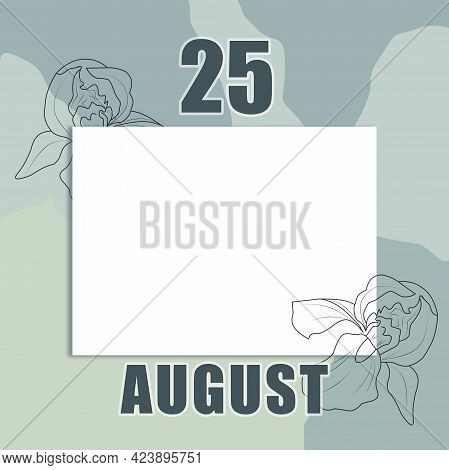 August 25. 25-th Day Of The Month, Calendar Date.a Clean White Sheet On An Abstract Gray-green Backg