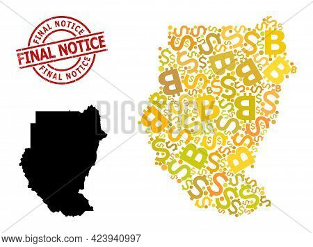 Grunge Final Notice Seal, And Currency Mosaic Map Of Sudan. Red Round Seal Contains Final Notice Tex
