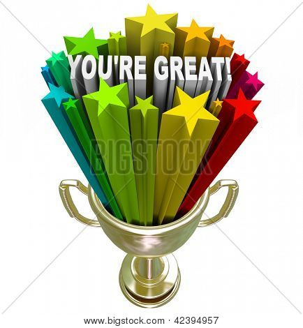 A golden trophy with the words You're Great, symbolizing praise, recognition or commendation for a job well done
