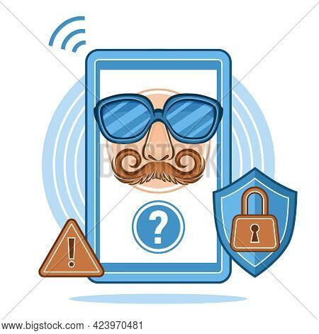 Online Privacy Or Incognito Mode Sign. Secret Unknown Number Phone. Anonymity, Hide Information. Per