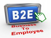 3d render of hand cursor pointer click on button with phrase b2e - business to employee poster