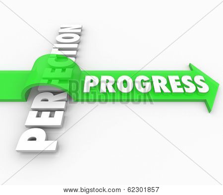 Progress Word Arrow Over Perfection Moving Ahead