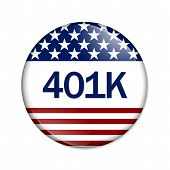 An America Retirement Button A white button red stripes and stars with word 401k isolated on a white background poster