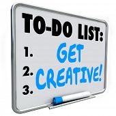 Get Creative words on a to do list written on a dry erase board to encourage inventive, fresh, original thinking poster