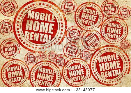 mobile home rental, red stamp on a grunge paper texture