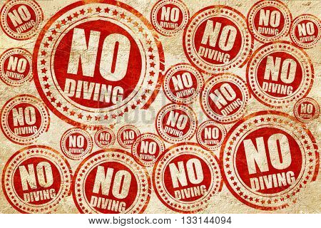 no diving, red stamp on a grunge paper texture