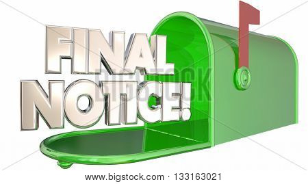 Final Notice Bill Due Warning Words Mailbox 3d Illustration