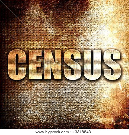 census, 3D rendering, metal text on rust background