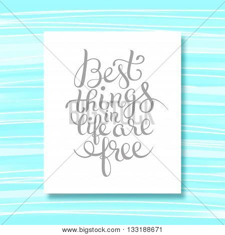 best thinks in life are free inspirational quote on stripe pattern for your design, flyer, banner, greeting card, poster, vector illustration