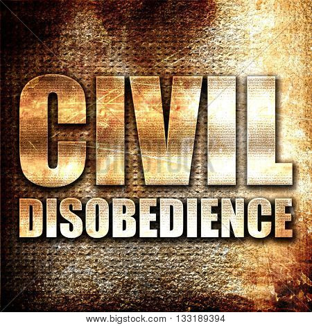civil disobedience, 3D rendering, metal text on rust background