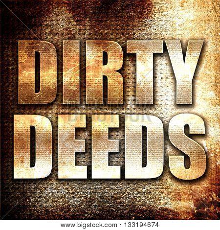 dirty deeds, 3D rendering, metal text on rust background
