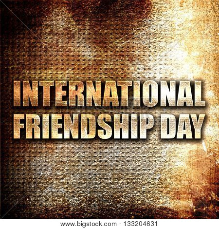 international friendship day, 3D rendering, metal text on rust b