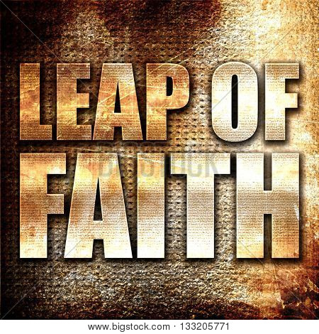 leap of faith, 3D rendering, metal text on rust background