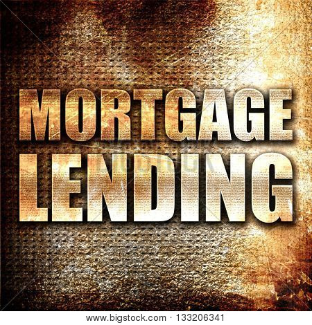 mortgage lending, 3D rendering, metal text on rust background