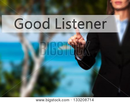 Good Listener - Businesswoman Hand Pressing Button On Touch Screen Interface.