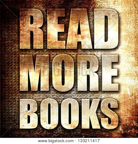 read more books, 3D rendering, metal text on rust background