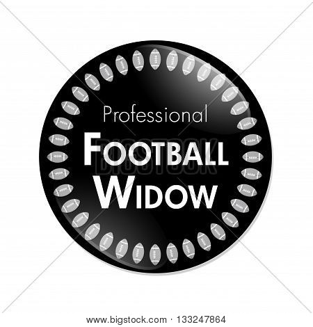 Professional Football Widow Button A Black and White button with words Professional Football Widow and Footballs isolated on a white background, 3D Illustration