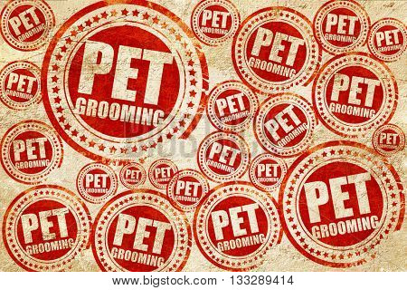 pet grooming, red stamp on a grunge paper texture